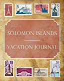 Solomon Islands Vacation Journal: Blank Lined Solomon Islands Travel Journal/Notebook/Diary Gift Idea for People Who Love to Travel