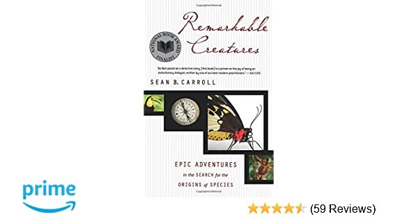 Remarkable creatures epic adventures in the search for the origins remarkable creatures epic adventures in the search for the origins of species dr sean b carroll 9780547247786 amazon books fandeluxe Images