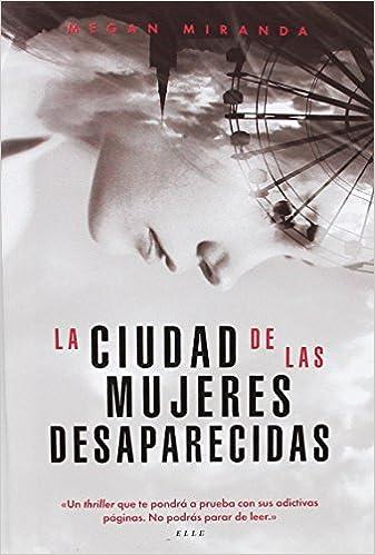 La ciudad de las mujeres desaparecidas, Megan Miranda 51B-p6Q4sCL._SX335_BO1,204,203,200_