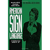 American Sign Language Green Books, A Student′s Text Units 1927: Student Text
