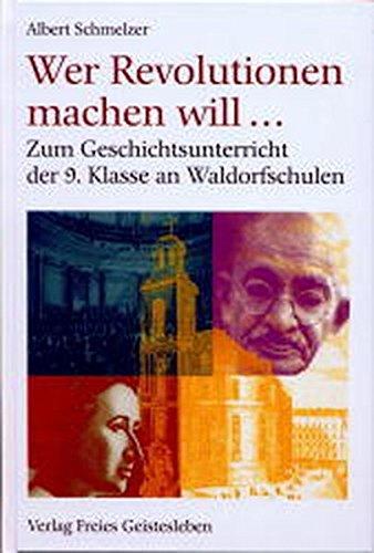 Download Wer Revolutionen machen will... Zum Geschichtsunterricht der 9. Klasse. pdf epub