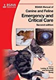 BSAVA Manual of Canine and Feline Emergency and Critical Care (BSAVA British Small Animal Veterinary Association)