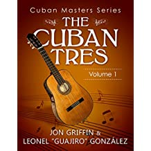 The Cuban Tres: The Cuban Masters Series