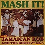 Mash It! - More Jamaican R&B and the Birth of Ska (2CD)