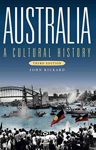 Australia: A Cultural History (Third Edition) (Australian History)