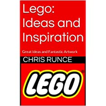 Lego: Ideas and Inspiration: Great Ideas and Fantastic Artwork
