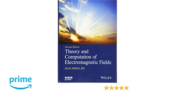 Theory And Computation Of Electromagnetic Fields Pdf
