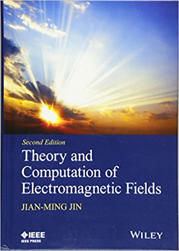 Theory and computation of electromagnetic fields wiley ieee theory and computation of electromagnetic fields wiley ieee 2nd edition fandeluxe Choice Image