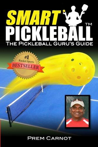 Smart Pickleball: The Pickleball Guru's Guide by CreateSpace Independent Publishing Platform