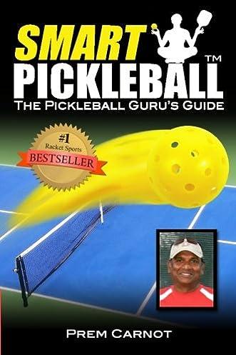 smart pickleball the pickleball guru s guide prem carnot wendy rh amazon com
