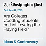 Are Colleges Coddling Students or Just Leveling the Playing Field? | Jeffrey J. Selingo