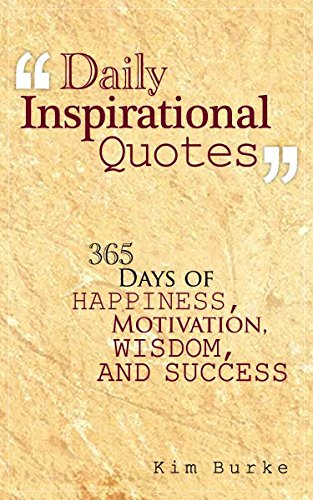 Daily Inspirational Quotes 365 Days Of Happiness Motivation