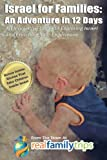 Israel for Families: An Adventure in 12 Days: An Innovative Guide to Exploring Israel and Enriching Your Experience