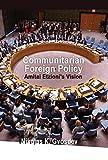Communitarian Foreign Policy: Amitai Etzioni's Vision