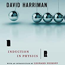 The Logical Leap: Induction in Physics Audiobook by David Harriman Narrated by Erik Singer