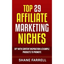29 Top Affiliate Marketing Niches: DFY With Content Inspiration & Example Products To Promote