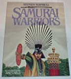 Samurai Warriors, Turnbull, Stephen, 0713722851