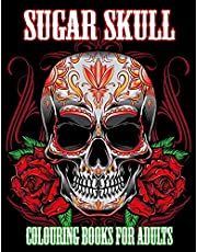 Sugar Skull Colouring Books for Adults: Day of The Dead Colouring Book With Fun Skull Design & Easy Patterns for Relaxation