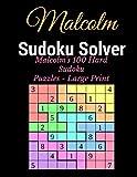 Sudoku Solver: Malcolm s 100 Hard Sudoku Puzzles - Large Print