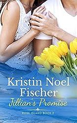 Jillian's Promise: Rose Island Book #2, A Second Chances Love Story