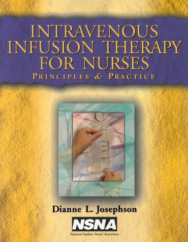Intravenous Infusion Therapy for Nurses: Principles and (Intravenous Infusion)
