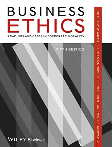 Business Ethics: Readings and Cases in Corporate Morality (China In Global Finance)