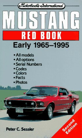 Mustang Red Book Early 1965-1995 (Motorbooks International Red Book Series)