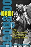 Boogaloo: The Quintessence of American Popular Music