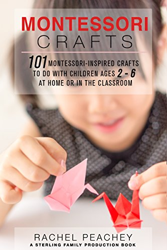 Montessori Crafts 101 Montessori Inspired Crafts To Do With