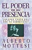 El Poder de Su Presencia, Alberto Mottesi, 0881134643