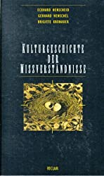 Kulturgeschichte der Mißverständnisse. Studien zum Geistesleben
