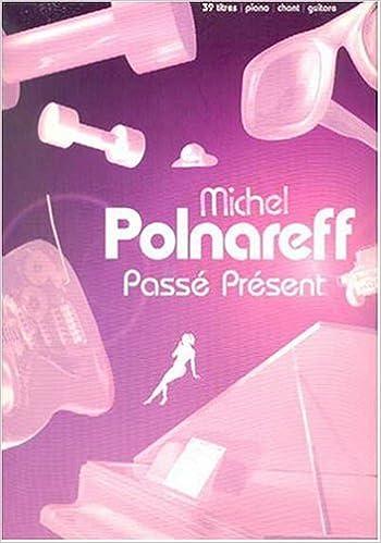 Partition pass/é pr/ésent 39 titres piano//chant//guitare Michel Polnareff