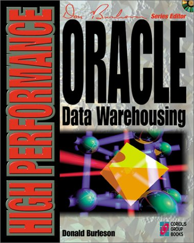High Performance Oracle Data Warehousing: All You Need to Master Professional Database Development Using Oracle