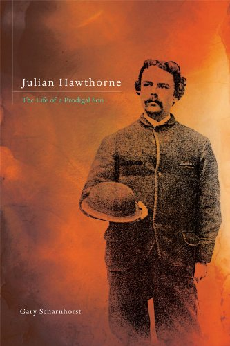 Julian Hawthorne: The Life of a Prodigal Son