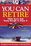 You Can Retire While You're Still Young Enough to Enjoy It, Les Abromovitz, 0793130174