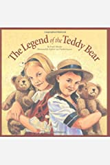 The Legend of the Teddy Bear (Myths, Legends, Fairy and Folktales) Hardcover