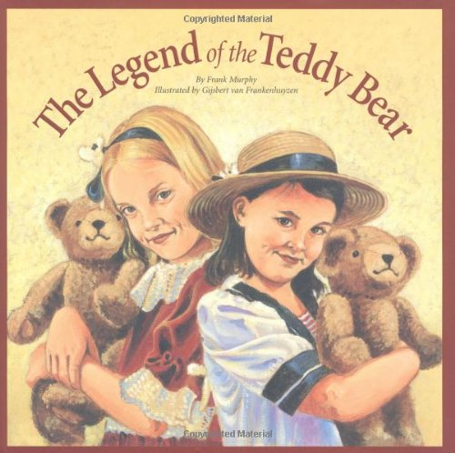 The Legend of the Teddy Bear (Myths, Legends, Fairy and Folktales)