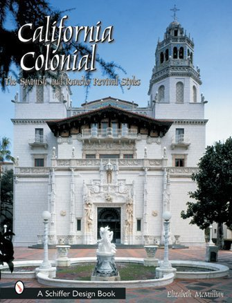 The Spanish & Rancho Revival Styles (Schiffer Design Books) ()
