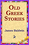 Old Greek Stories, James Baldwin, 1421801558