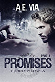 Promises: Part I (Bounty Hunters Book 1)