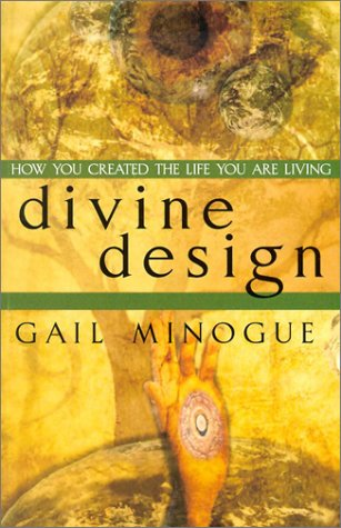 Divine Design  How You Created The Life You Are Living