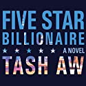 Five Star Billionaire Audiobook by Tash Aw Narrated by Robertson Dean