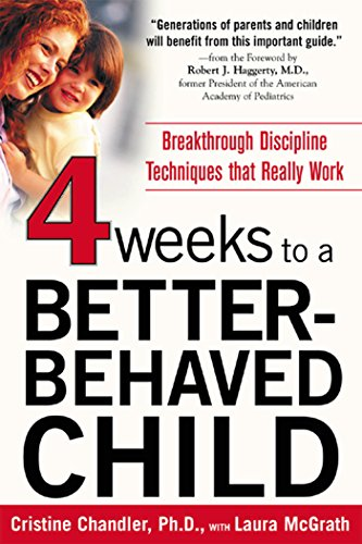 Four Weeks to a Better-Behaved Child: Breakthrough Discipline Techniques that Really Work cover