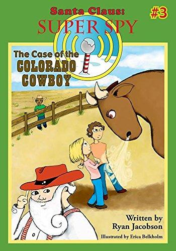 The Case of the Colorado Cowboy: Santa Claus: Super Spy