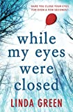 While My Eyes Were Closed (kindle edition)
