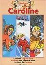 Caroline - Recueil 01 :  Le Noël de Caroline - Caroline au Pôle Nord - Caroline aux sport d'hiver par Probst