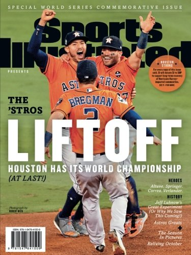Sports Illustrated Houston Astros 2017 World Series Champions Special Commemorative Issue - Team Celebration Cover: The 'Stros - Commemorative Special Issue
