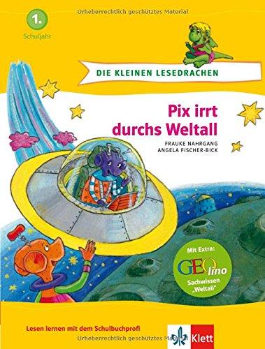 Die kleinen Lesedrachen, Pix irrt durchs Weltall, 1. Lesestufe, ab 1. Klasse für Leseanfänger