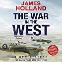 The War in the West: A New History: Volume 2: The Allies Fight Back 1941-43 Audiobook by James Holland Narrated by Leighton Pugh