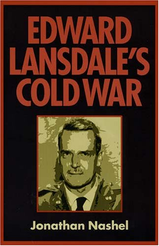 Edward Lansdale's Cold War (Culture, Politics, and the Cold War) by Brand: Univ. of Massachusetts Press